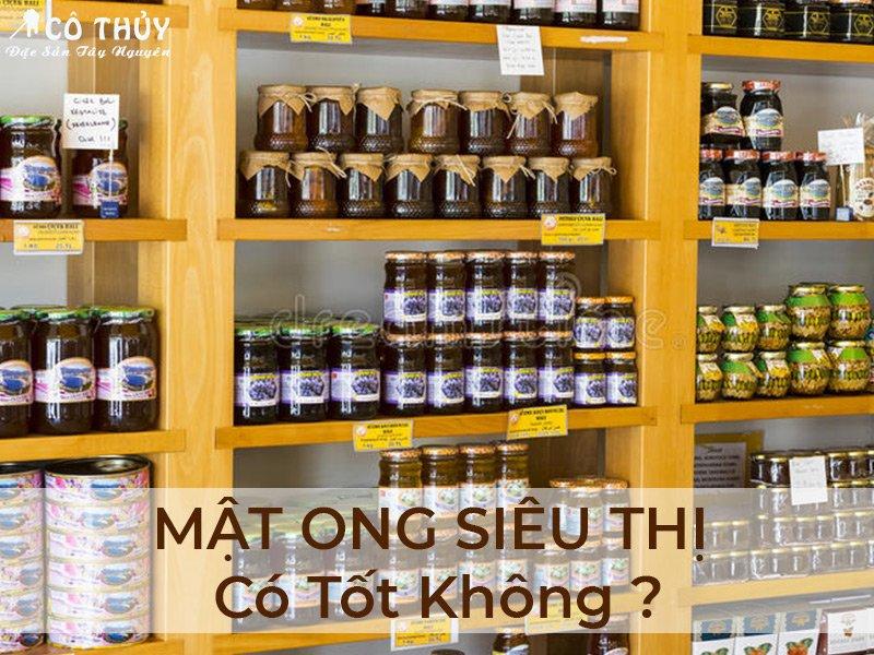 Mật ong siêu thị có nguyên chất không