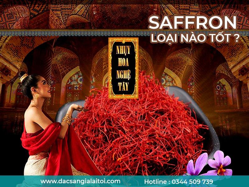 Saffron LOẠI NÀO TỐT NHẤT